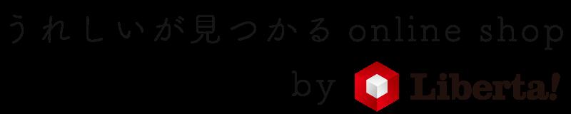うれしいが見つかる online shop by Liberta!